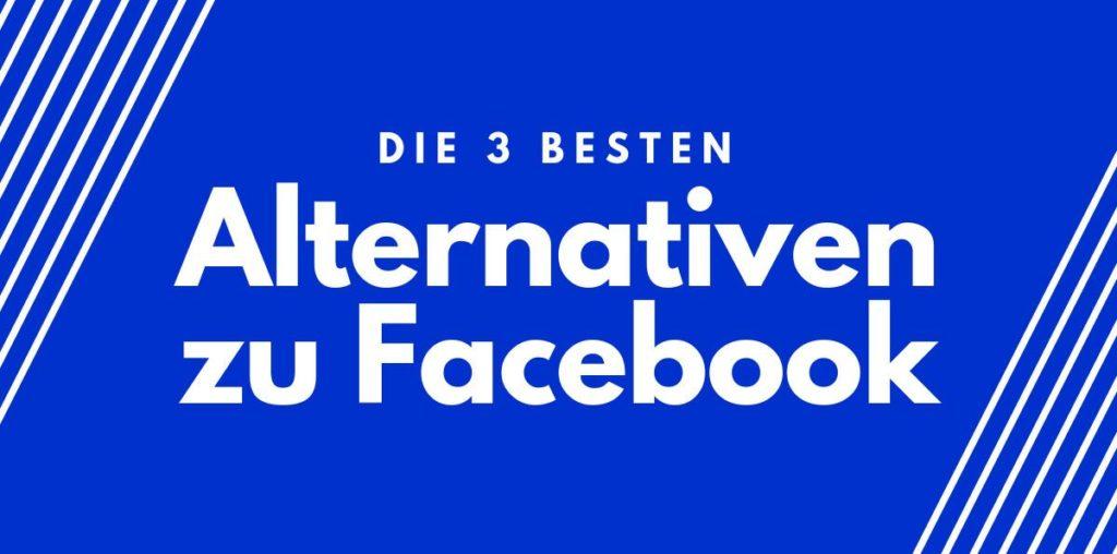 Die 3 besten Alternativen zu Facebook für Blogger