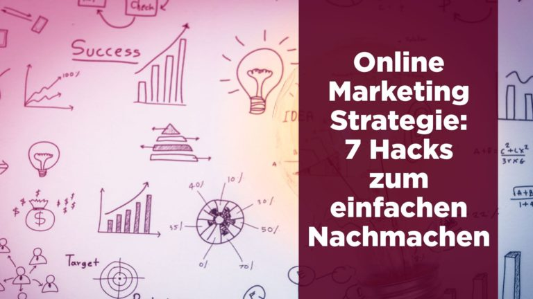 Online Marketing Strategie - 7 Hacks